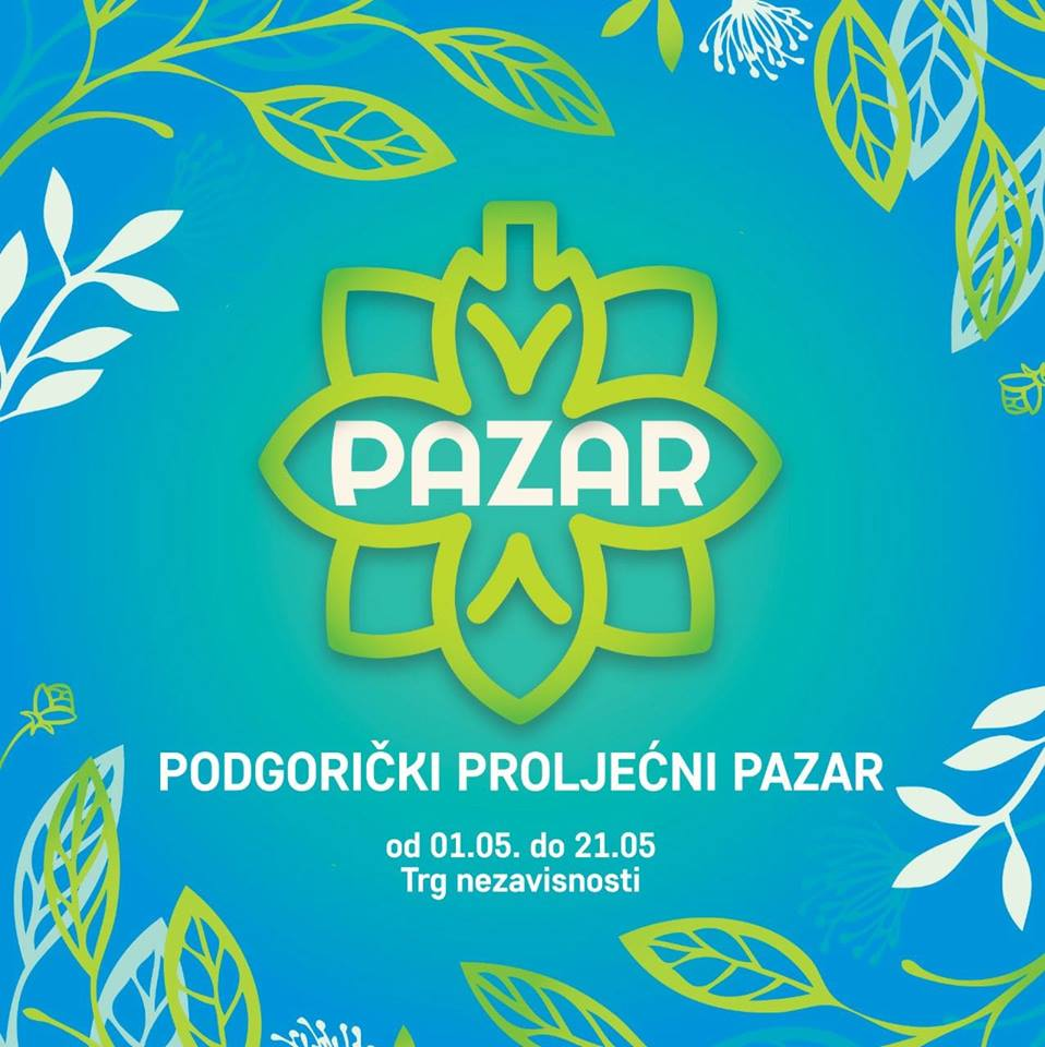 Podgorica Spring Bazaar Begins May 1 3